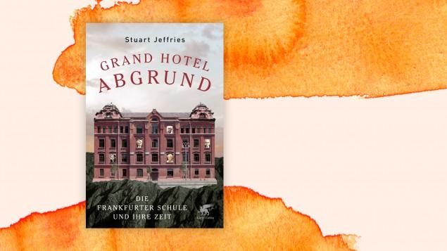Stuart Jeffries Grand Hotel Abgrund Als Adorno In New York Keine Freunde Fand Archiv